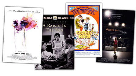 For Colored Girls, A Raisin in the Sun, Cooley High, Akeelah and the Bee